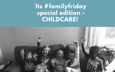 Family Friday- Childcare Special Edition